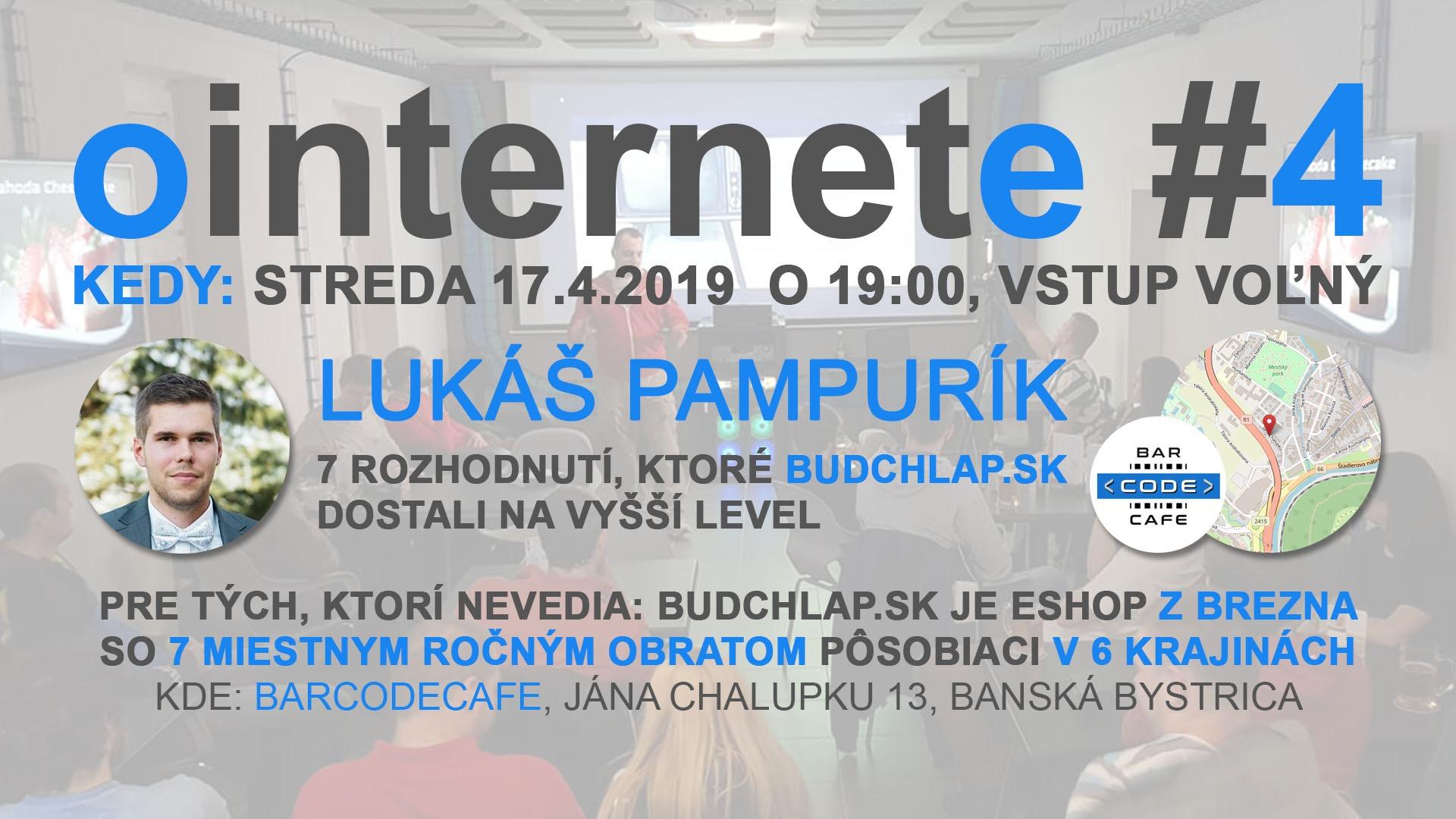 ointernete #4 - Lukáš Pampurík z Budchlap.sk
